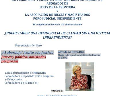 Charla Coloquio:  charla-coloquio ¿Puede haber una democracia de calidad sin una justicia independiente?